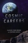 Cosmic Careers : Exploring the Universe of Opportunities in the Space Industries - Book