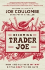 Becoming Trader Joe : How I Did Business My Way and Still Beat the Big Guys - Book