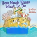 How Noah Knew What to Do - Book