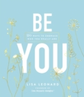 Be You : 20 Ways to Embrace Who You Really Are - Book