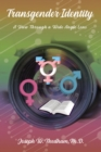Transgender Identity : A View through a Wide Angle Lens - Book