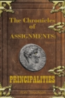 The Chronicles of Assignments : PRINCIPALITIES - eBook