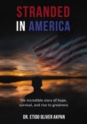 Stranded in America : The incredible story of hope, survival, and rise to greatness - eBook