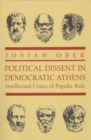 Political Dissent in Democratic Athens : Intellectual Critics of Popular Rule - eBook