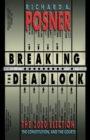 Breaking the Deadlock : The 2000 Election, the Constitution, and the Courts - eBook