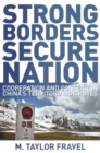 Strong Borders, Secure Nation : Cooperation and Conflict in China's Territorial Disputes - eBook