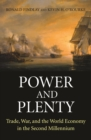 Power and Plenty : Trade, War, and the World Economy in the Second Millennium - eBook