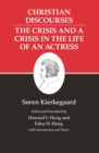 Kierkegaard's Writings, XVII, Volume 17: Christian Discourses: The Crisis and a Crisis in the Life of an Actress. : Christian Discourses: The Crisis and a Crisis in the Life of an Actress. - eBook