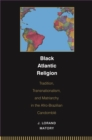 Black Atlantic Religion : Tradition, Transnationalism, and Matriarchy in the Afro-Brazilian Candomble - eBook