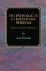 The Pathologies of Individual Freedom : Hegel's Social Theory - eBook