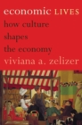 Economic Lives : How Culture Shapes the Economy - eBook