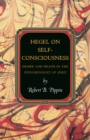 Hegel on Self-Consciousness : Desire and Death in the Phenomenology of Spirit - eBook