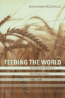 Feeding the World : An Economic History of Agriculture, 1800-2000 - eBook