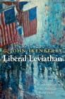 Liberal Leviathan : The Origins, Crisis, and Transformation of the American World Order - eBook