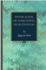 Physicalism, or Something Near Enough - eBook