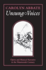 Unsung Voices : Opera and Musical Narrative in the Nineteenth Century - eBook