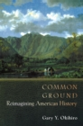 Common Ground : Reimagining American History - eBook