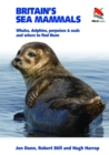 Britain's Sea Mammals : Whales, Dolphins, Porpoises, and Seals and Where to Find Them - eBook