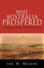 Why Australia Prospered : The Shifting Sources of Economic Growth - eBook