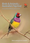 Birds and Animals of Australia's Top End : Darwin, Kakadu, Katherine, and Kununurra - eBook