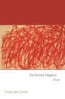 The Ruined Elegance : Poems - eBook