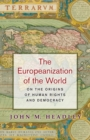 The Europeanization of the World : On the Origins of Human Rights and Democracy - eBook