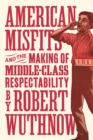 American Misfits and the Making of Middle-Class Respectability - eBook
