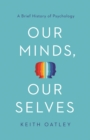 Our Minds, Our Selves : A Brief History of Psychology - eBook