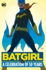 Batgirl A Celebration Of 50 Years - Book