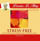Stress-Free : Peaceful Affirmations to Relieve Anxiety and Help You Relax - Book