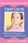 Baby Sign Language Flash Cards : A Deck of 50 American Sign Language (ASL) Cards - Book