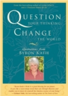 Question Your Thinking, Change the World - eBook