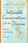 Intimate Conversations with the Divine : Prayer, Guidance, and Grace - Book