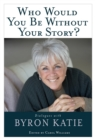 Who Would You Be Without Your Story? - eBook