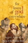 For Lovers of God Everywhere : Poems of the Christian Mystics - Book