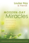 Modern-Day Miracles : Miraculous Moments and Extraordinary Stories from People All Over the World Whose Lives Have Been Touched by Louise L. Hay - Book