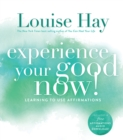 Experience Your Good Now! - eBook