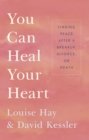 You Can Heal Your Heart - eBook