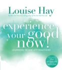 Experience Your Good Now! : Learning to Use Affirmations - Book