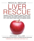 Medical Medium Liver Rescue : Answers to Eczema, Psoriasis, Diabetes, Strep, Acne, Gout, Bloating, Gallstones, Adrenal Stress, Fatigue, Fatty Liver, Weight Issues, SIBO & Autoimmune Disease - Book