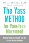 The Yass Method For Pain-Free Movement : A Guide to Easing through Your Day without Aches and Pains - eBook