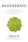 Regenerate : Unlocking Your Body's Radical Resilience through the New Biology - eBook