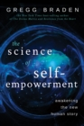 The Science of Self-Empowerment : Awakening the New Human Story - eBook