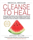 Medical Medium Cleanse to Heal - eBook