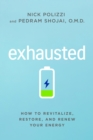 Exhausted : How to Revitalize, Restore, and Renew Your Energy - Book