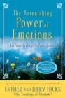 The Astonishing Power of Emotions : Let Your Feelings Be Your Guide - Book