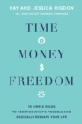 Time, Money, Freedom : 10 Simple Rules to Redefine What's Possible and Radically Reshape Your Life - Book