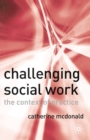 Challenging Social Work : The Institutional Context of Practice - Book