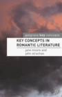 Key Concepts in Romantic Literature - Book