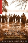 Life and Death in the Delta : African American Narratives of Violence, Resilience, and Social Change - Book